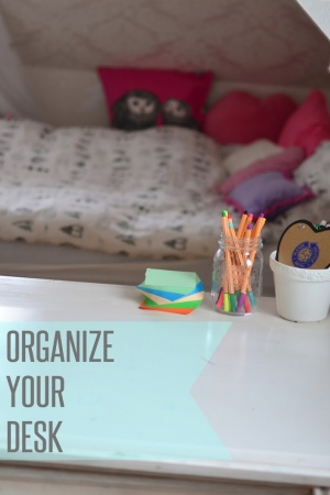 HOW TO: ORGANIZE YOUR DESK